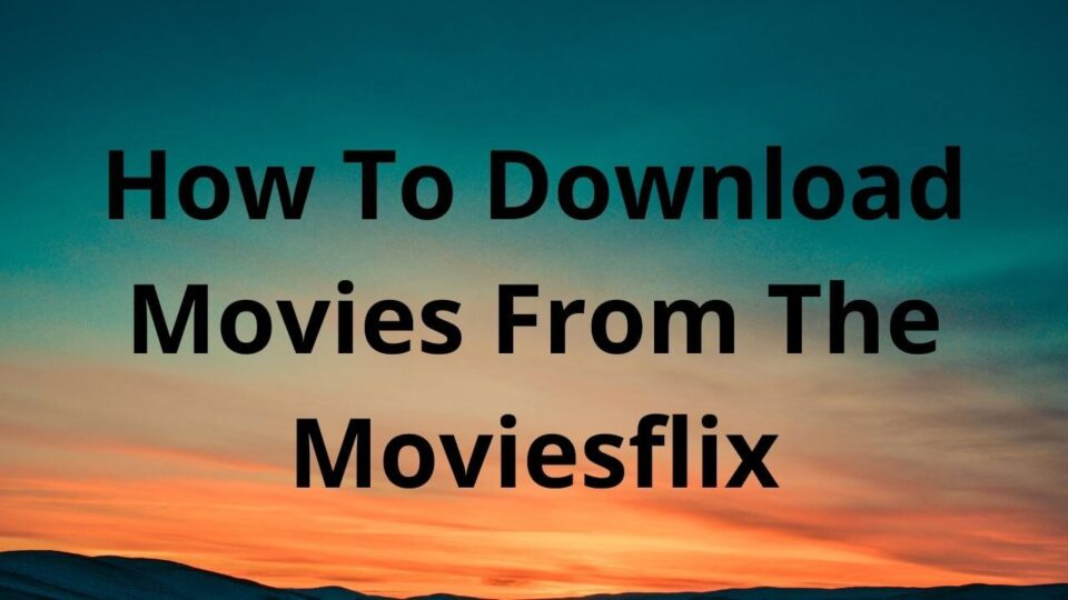 movieflix download