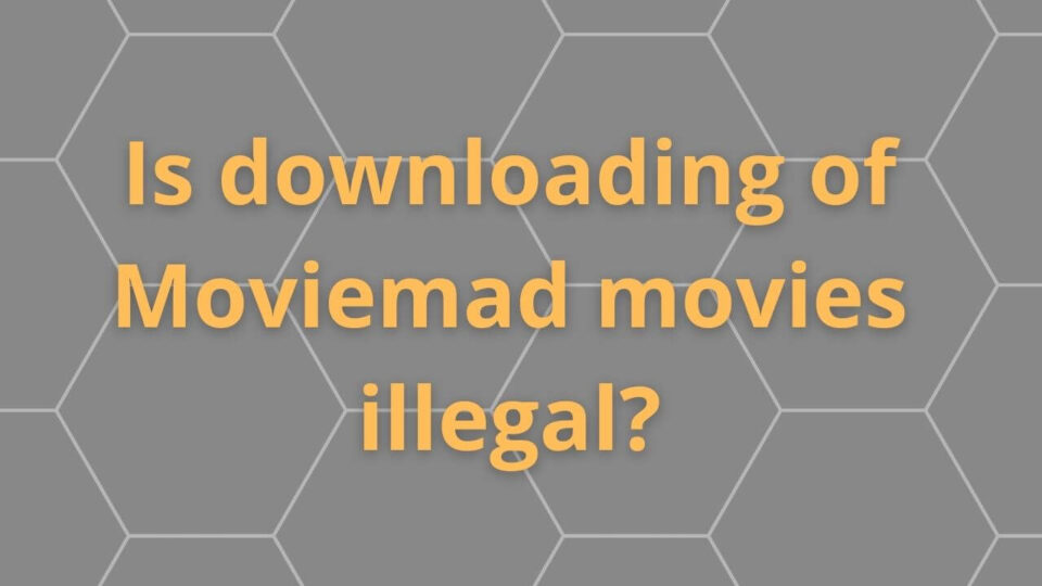 Moviemad illegal