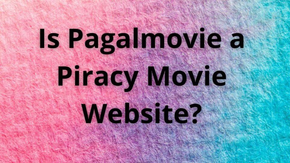 pagalmovies piracy
