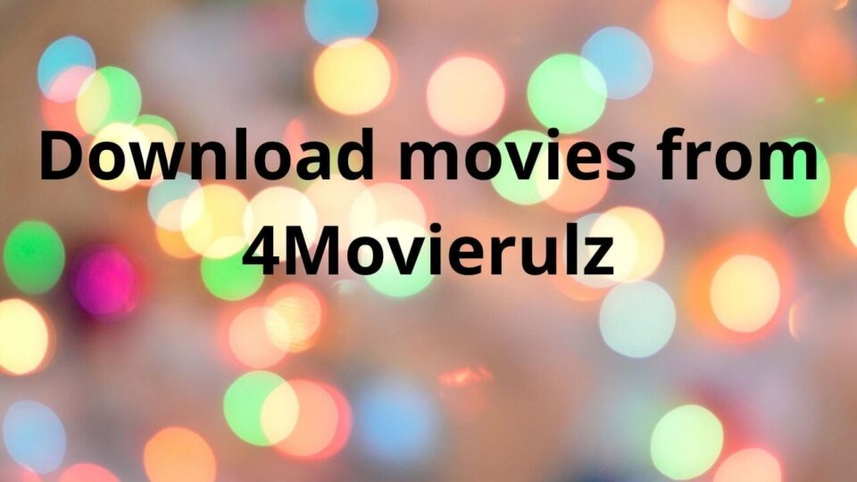 Download movies from 4Movierulz