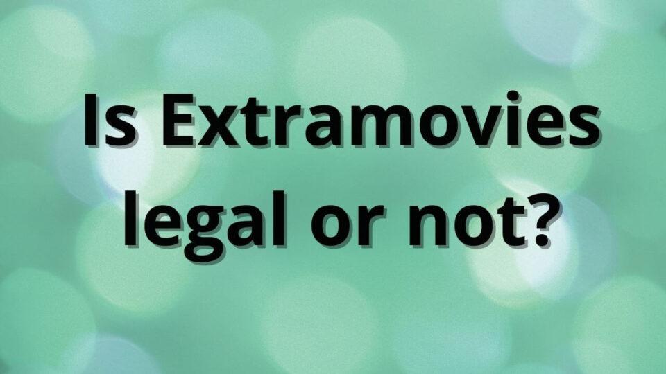 Extramovies legal