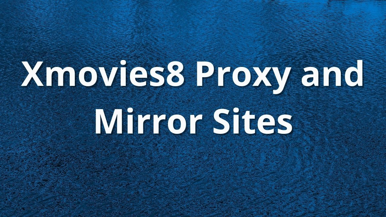 Xmovies8 proxy